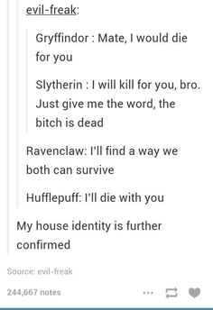 If someone was trying to kill my friend I would kill them or take their place in the fight- slytherin
