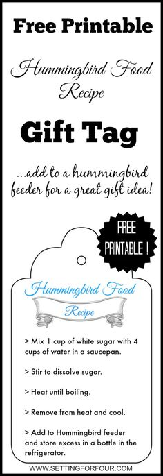 Free Printable! Hummingbird Food Recipe Gift Tag - add to a hummingbird feeder for a great gift idea!   www.settingforfour.com