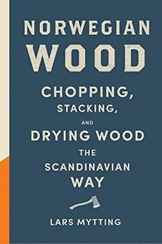 Booktopia has Norwegian Wood, Chopping, Stacking and Drying Wood the Scandinavian Way by Lars Mytting. Buy a discounted Hardcover of Norwegian Wood online from Australia's leading online bookstore. Got Books, Books To Read, Stacking Wood, Wood Chop, It Pdf, British Books, Norwegian Wood, Thing 1, Thrillers
