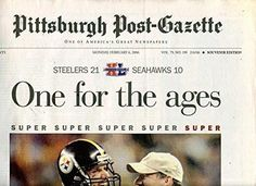 2/6/2006 Super Bowl XL Pittsburgh Post-Gazette One For the Ages Steelers Win…