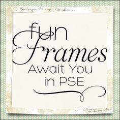 Fun Frames Await you in Photoshop Elements   Digital Scrapper