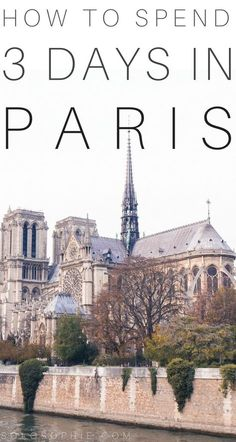 How to spend three perfect days in Paris: a long weekend itinerary for the city of lights, Paris, France!