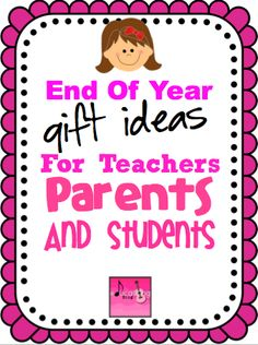 EDUCLIPS & EDUCASONG: Great End Of Year Gift Ideas For Teachers, Parents & Students