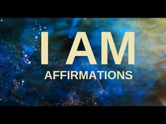 "Affirmations for Health, Wealth, Happiness, Abundance ""I AM"" (21 days to a New You!) - YouTube"