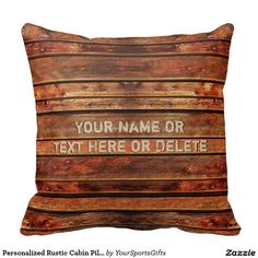 Shop Personalized Rustic Cabin Pillows with YOUR TEXT created by YourSportsGifts. Personalize it with photos & text or purchase as is! Monogram Pillows, Custom Pillows, Log Home Plans, Barn Plans, Rustic Cabin Decor, Rustic Homes, Masculine Home Decor, Den Decor, Garage Apartment Plans