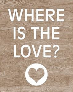 Where is the love? You can get this print from the #Etsy shop, Block Party Prints! #Quote #Quotes