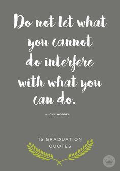 Celebrate your favorite grad's milestone with the wit and wisdom of Hallmark writers, fans and others. We've rounded up a variety of inspirational quotes and timeless tidbits of advice that will help you sound profound, sincere or just plain funny.