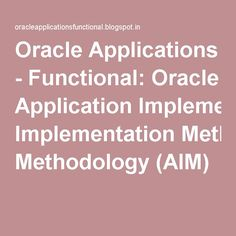 Oracle Applications - Functional: Oracle Application Implementation Methodology (AIM)