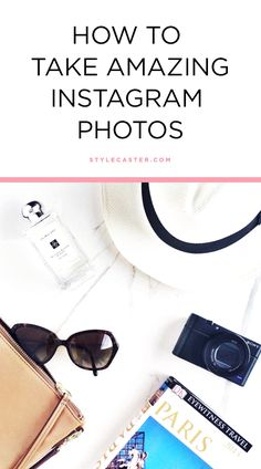 How to take really good Instagram photos   Pro tips and tricks on artfully arranging the perfect flat lay. Instagram stars have perfected their photo skills—read on for all their iPhone photography secrets! @stylecaster