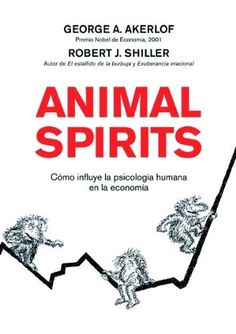 Animal Spirits: Cómo influye la psicología humana en la economía, de Robert J. Shiller. Máis información no catálogo: http://kmelot.biblioteca.udc.es/record=b1429188~S1*gag