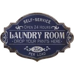 """Metal """"Laundry Room"""" Wall Decor:  I spend so much time in there, I should decorate this room!"""