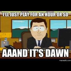 I try to go to bed at a normal time when I play WoW, doesn't end well