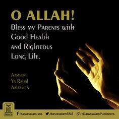O ALLAH BLess may parents with good health and righteous long life. Respect Parents Quotes, Parents Day Quotes, Respect Quotes, Good Quotes, Important Quotes, Status Quotes, Life Quotes, Islamic Status, Islamic Dua