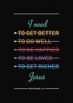 And my God will supply all your needs according to His riches in glory in Christ Jesus. (Phil 4:19)
