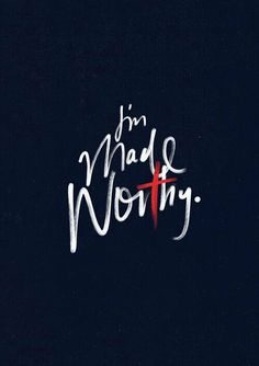 You are made WORTHY Because He is HOLY! ♰ #Bible