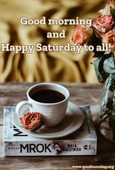 Saturday Quotes, Happy Saturday, Sunday, Days Of Week, I Am Blessed, Coffee Quotes, Coffee Break, Good Morning, Tableware