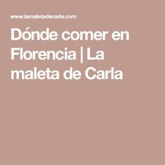 Dónde comer en Florencia   La maleta de Carla