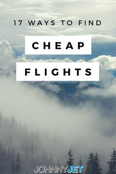 Everyone always wants to know how they can find cheap flights. The truth is that there are always new websites and apps emerging to help you get the best deal, but the strategies don't change that much from year to year. Here are my 17 ways to find cheap flights