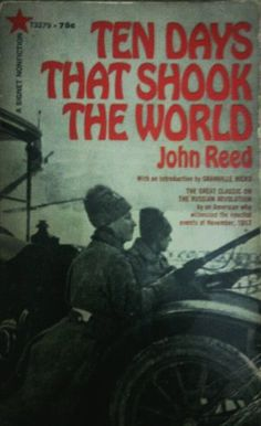 10 Days That Shook the World by John Reed http://www.amazon.com/dp/B000LA34O8/ref=cm_sw_r_pi_dp_hKunvb1QAGCZX