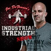 Industrial Strength Show, NFL, WWE, Joe DeFranco, MMA, Strength, Onnit, Onnit Academy, DeFranco's Gym, Fitness, Weightlifting, Exercise,