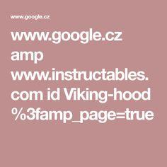 www.google.cz amp www.instructables.com id Viking-hood %3famp_page=true