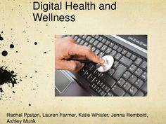 Digital Health and Wellness- physical and psychological well-being in a digital technology world.