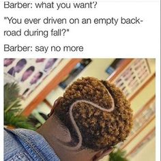 Here are 10 hilarious say no more barber memes that will definitely have you in tears. Funny Quotes, Funny Memes, Hilarious, Funny Black People Memes, Barber Say No More, Barber Memes, Hair Humor, Funny Posts, Dumb And Dumber
