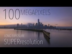 How to Use Image Stacking for 100 Megapixel Cityscapes