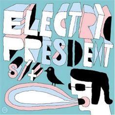 Electric President. Good Morning