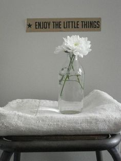 the sign: enjoy the little things...