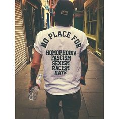 NO PLACE FOR HOMOPHOBIA, FASCISM, SEXISM, RACISM, HATE SHIRT