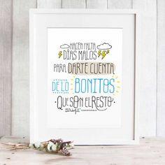 """Lámina """"Hacen falta días malos, para darte cuenta de lo bonitos que son el resto"""". Diseño de Mr.Wonderful. A la venta en: http://www.mrwonderfulshop.es"""