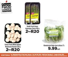 We love fresh at Food Lover's Market Knysna and we bring you fantastic specials such as Kiewietsvlei baby gem lettuce 3's only R9.99 each Forest Fresh White Button Muschroom Punnet 250g only 2 for R20 Denbi Fresh Green Asparagus Sprue 100g only 2 for R20 Valid from the 27 to 30 November 2014. *E&OE #Foodloversmarketknysna #welovefresh #specials