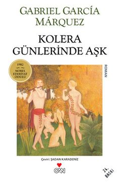 kolera gunlerinde ask - gabriel garcia marquez - can yayinlari http://www.idefix.com/kitap/kolera-gunlerinde-ask-gabriel-garcia-marquez/tanim.asp