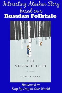 The Snow Child is an Interesting Alaskan Story based on a Russian Folktale Click through to read a #review