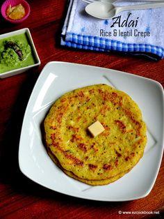 Adai | Rice & Lentil Crepes - Healthy Breakfast Recipe