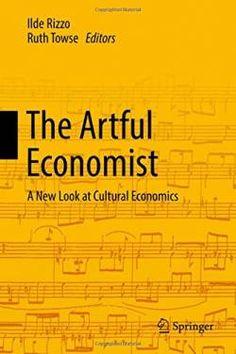 The Artful Economist: A New Look at Cultural Economics free ebook