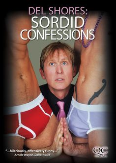 Del Shores: Sordid Confessions (A Centaur Entertainment Distribution)....now available for purchase or streaming at http://centaurmusic.us7.list-manage.com/track/click?u=25e9188091fc3bd9722786155&id=78f507d212&e=583fdaf1be