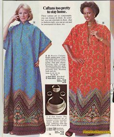 "Caftan Fever: This page should include the tagline ""..but for the love of God, stay indoors. Seriously, if you show up to pick up your kid at School in this, you are their prom date"""