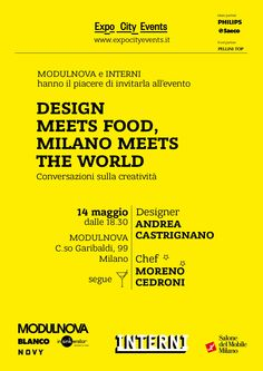 MODULNOVA E INTERNI hanno il piacere di invitarla all'evento DESIGNMEETS FOOD, MILANO MEETSTHE WORLD Conversazioni sulla creatività 14 Maggio dalle 18.30