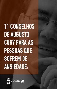 Augusto Cury tem 11 conselhos para as pessoas ansiosas: #OSegredo #UnidosSomosUm #Ansiedade #AugustoCury #Conselhos