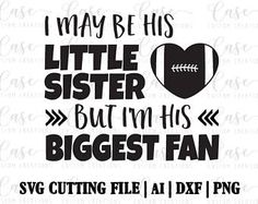 Football Sister SVG Cutting File, ai, png and dxf | Instant Download | Cricut and Silhouette | Football | Sibling | Heart Football