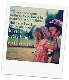to be loved by the one you love!