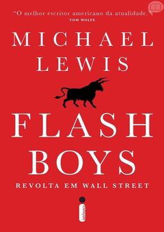 Flash boys revolta em wall street michael lewis