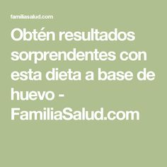 Obtén resultados sorprendentes con esta dieta a base de huevo - FamiliaSalud.com
