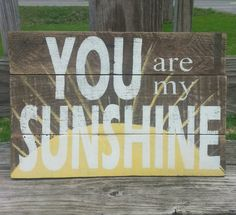 """You are my sunshine sign A reclaimed wood sign, made to order. Measures 12"""" x 18"""" Can be customized! The newest version of a very popular sign made by Soulspeak and Sawdust. https://www.etsy.com/listing/232134951/reclaimed-wood-wall-art-reclaimed-wood"""