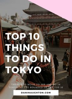 Things to do in Tokyo | Tokyo must see's | Top 10 | Where to go in Japan | Travel Japan | Tokyo in 24 hours |