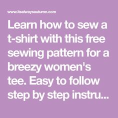 Learn how to sew a t-shirt with this free sewing pattern for a breezy women's tee. Easy to follow step by step instructions included. DIY top for women.
