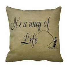 I'd rather be Fly Fishing: Fly Fishing - 'It's a Way of Life' throw pillow. Rustic Decor for your home and much more. #naturesessenceinprint