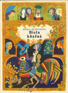 Biela kňažná, Mária Ďuríčková, ilustrácie Miroslav Cipár,Czechoslovakian children's book illustrations